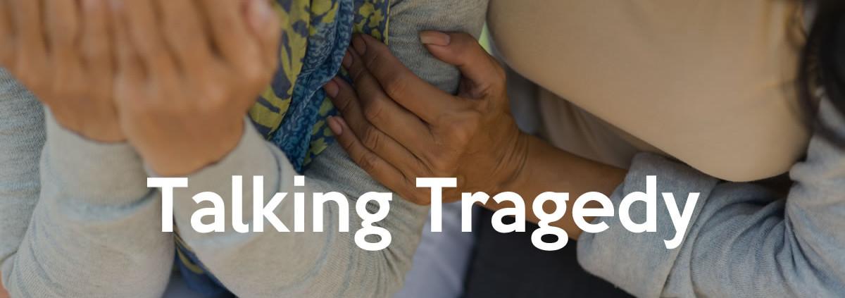 Talking Tragedy